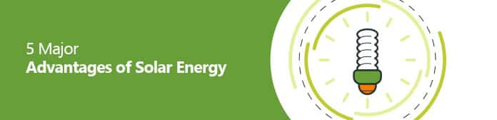 5 Major Advantages of Solar Energy - Banner