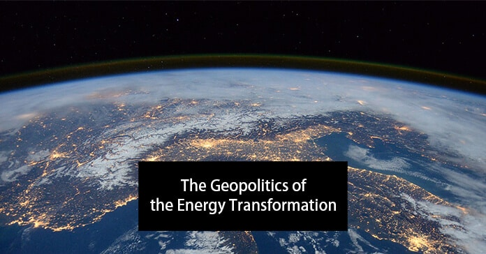 Headline: The Geopolitics of the Energy Transformation