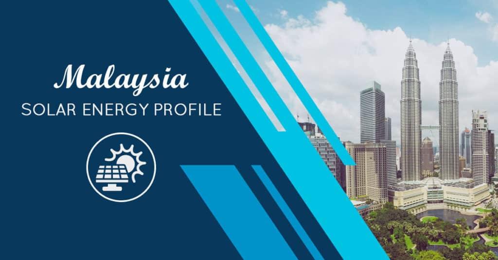 Malaysia Solar Energy Profile: A Global Solar Manufacturing Hub